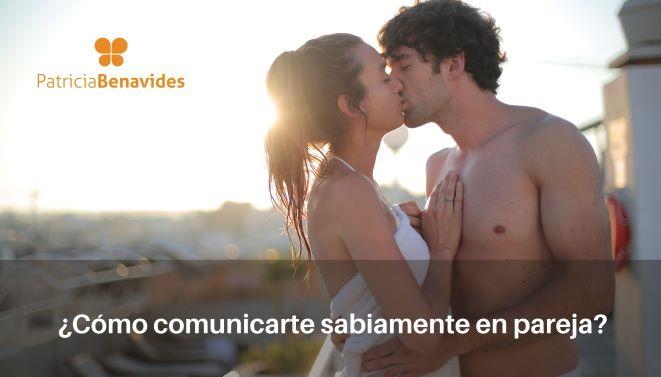 ¿Cómo comunicarte sabiamente en pareja?